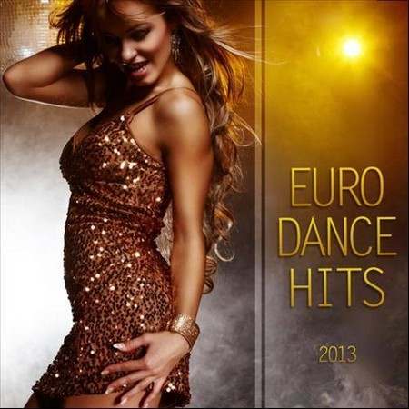 VA - Euro Dance Hits 2013 (2013)