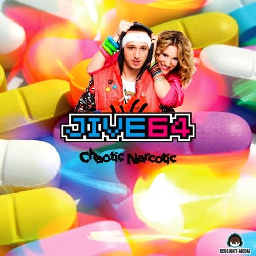 Jive 64 - Chaotic Narcotic (2013)