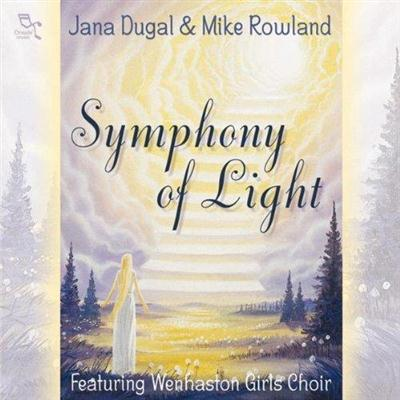 Jana Dugal & Mike Rowland - Symphony of Light (2000)