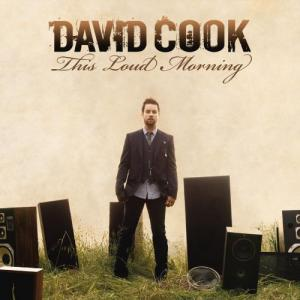 David Cook - This Loud Morning [Deluxe Edition] (2011)