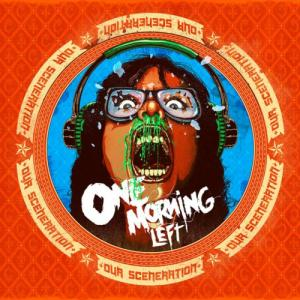 One Morning Left - Our Sceneration (2013)