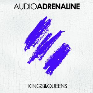 Audio Adrenaline - Kings & Queens (2013)
