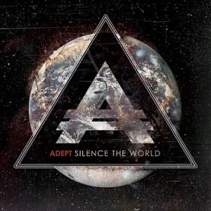 Adept - Silence The World (2013)