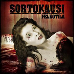 Sortokausi - Pelkotila (2013)